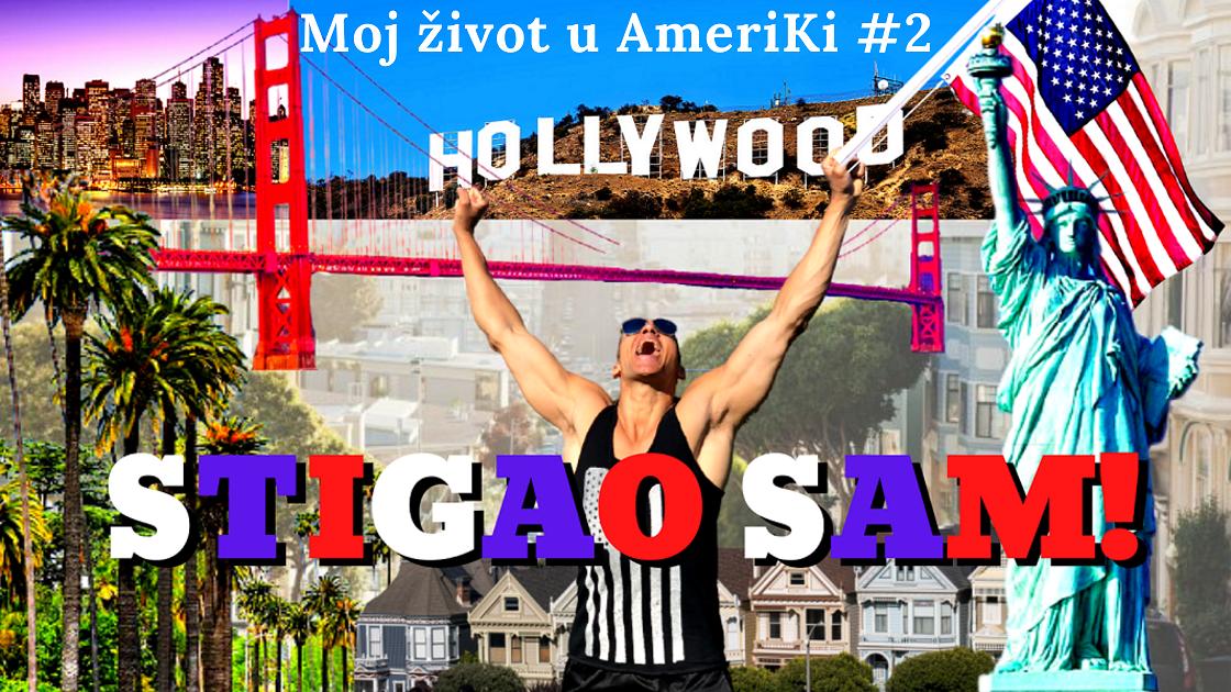 BLOG & VLOG / Moj život u AmeriKi 2. dio: Dolazak u Ameriku